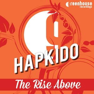 Hapkido - The Rise Above [Greenhouse Recordings]