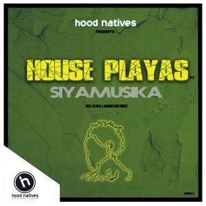 Hood Natives feat.. Siya Music - House Playas [Hood Natives]