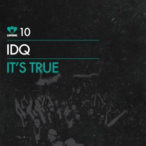 IDQ - It's True [Love Inc]