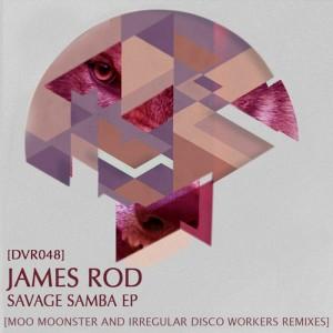 James Rod - Savage Samba EP [Disco Volante]