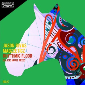 Jason Rivas & Magzzeticz - Rhythmic Flood [Instrumenjackin Records]