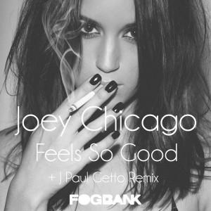 Joey Chicago - Feels So Good [Fogbank]