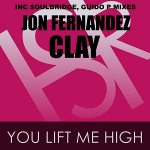 Jon Fernandez feat. Clay - You Lift Me High [HSR Records]