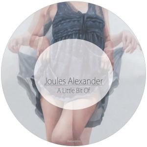 Joules Alexander - A Little Bit Of [Reload Process]