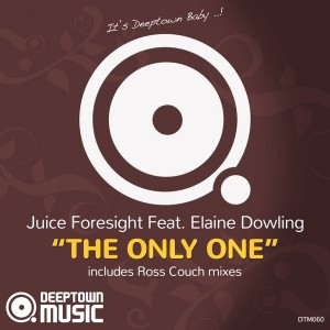 Juice Foresight feat. Elaine Dowling - The Only One (Incl. Ross Couch Mixes) [Deeptown Music]