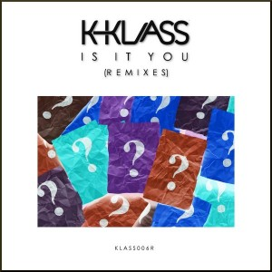 K-Klass - Is It You (Remixes) [Klass Action]