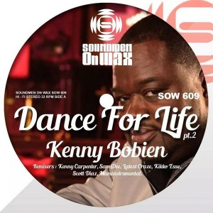 Kenny Bobien - Dance For Life - Remixes Part 2 [SOUNDMEN On WAX]