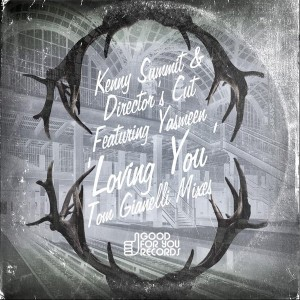 Kenny Summit & Director's Cut Feat. Yasmeen - Loving You [Good For You Records]