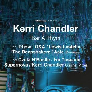 Kerri Chandler - Bar A Thym [Nite Grooves]