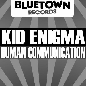 Kid Enigma - Human Communication [Blue Town Records]