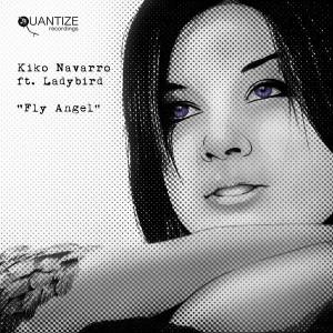Kiko Navarro feat. Ladybird - Fly Angel [Quantize Recordings]