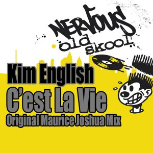 Kim English - C'est La Vie (Original Maurice Joshua Mix) [Nervous Old Skool]
