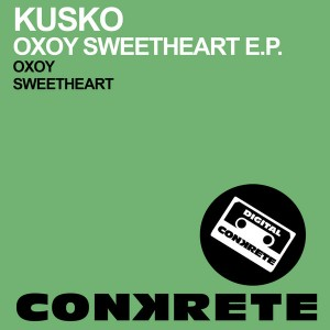 KusKa - OYOX Sweetheart EP [Conkrete Digital Music]