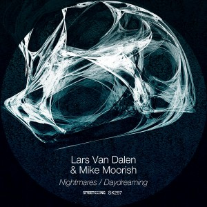 Lars Van Dalen & Mike Moorish - Nightmares - Daydreaming [Street King]