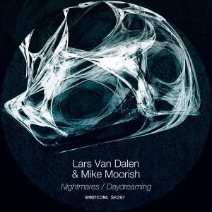 Lars Van Dalen & Mike Moorish - Nightmares - Daydreaming [Street King]