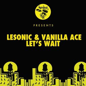 LeSonic & Vanilla Ace - Let's Wait [Nervous]