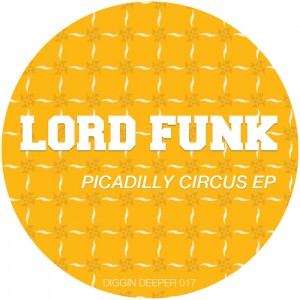 Lord Funk - Picadilly Circus [Diggin Deeper]