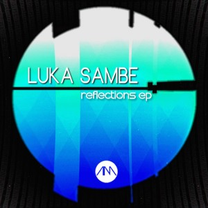 Luka Sambe - Reflections [Attraction Music]