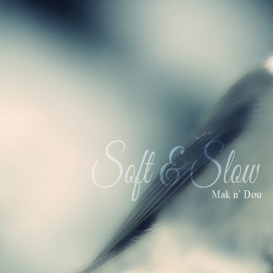 Mak N'Dou - Soft & Slow [MCT Luxury]