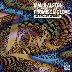 Malik Alston feat. LaRonn Dolley  - Promise Me Love (Incl. Kai Alce & Just One Remixes) [Makin Moves]