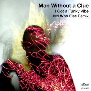 Man Without A Clue - I Got A Funky Vibe [King Street Sounds]