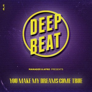 Manager & Afro - You Make My Dreams Come True [DeepBeat Records]