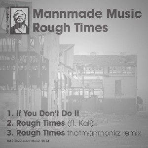 Mannmademusic - Rough Times [Shadeleaf Music]