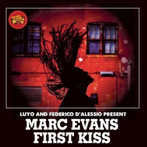 Marc Evans, Luyo, Federico D'Alessio  - First Kiss [Double Cheese Records]