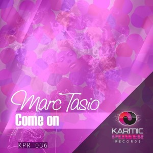 Marc Tasio - Come On [Karmic Power Records]