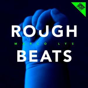 Marco Lys - Rough Beats [Great Stuff]