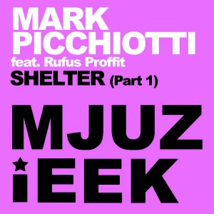 Mark Picchiotti feat. Rufus Proffit - Shelter [Mjuzieek Digital]