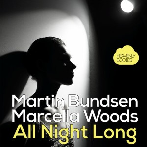 Martin Bundsen & Marcella Woods - All Night Long [Heavenly Bodies Records]