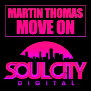 Martin Thomas - Move On [Soul City Digital]