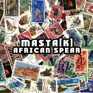Masta[k] - African Spear [Afro Rebel Music]