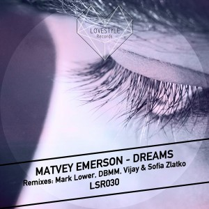 Matvey Emerson - Dreams [LoveStyle Records]