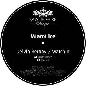 Miami Ice - Delvin Bernay - Watch It [Savoir Faire Musique]