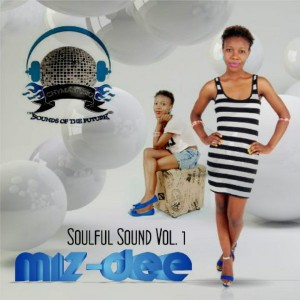 Miz-dee - Soulful Sounds, Vol 1 [Chymamusiq Records]