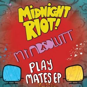 Mr Absolutt - Playmates EP [Midnight Riot]