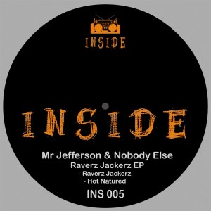 Mr Jefferson & Nobody Else - Raverz Jackerz EP [Inside Label]