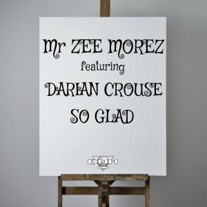 Mr Zee Morez feat, Darian Crouse - So Glad [DNH]