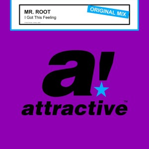 Mr. Root - I Got This Feeling (Original Mix) [Attractive]
