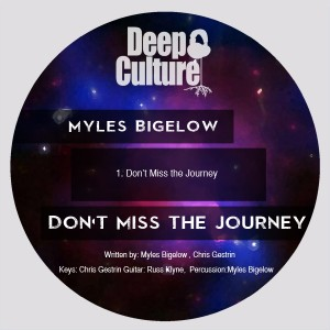 Myles Bigelow - Dont Miss the Journey [Deep Culture Music]