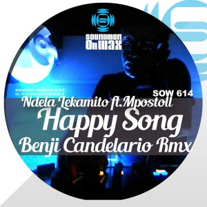 Ndela Lekamito feat.Mpostoli - Happy Song (incl. Benji Candelario Mixes) [SOUNDMEN On WAX]