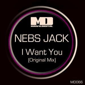 Nebs Jack - I Want You [Marfil Digital]