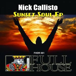 Nick Callisto - Sunset Soul EP [Full House Digital Recordings]