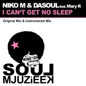Niko M & DaSouL feat. Mary R - I Can't Get No Sleep [Soul Mjuzieek Digital]
