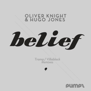 Oliver Knight & Hugo - Belief  [PUMPZ]