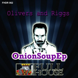 Oliver & Riggs - Onion Soup EP [Full House Digital Recordings]
