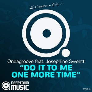 Ondagroove feat. Josephine Sweett - Do It To Me One More Time [Deeptown Music]