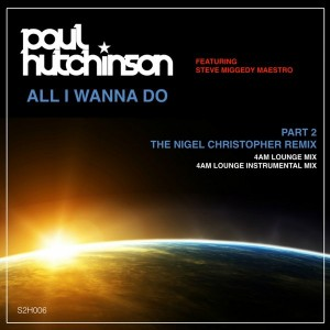 Paul Hutchinson - All I Wanna Do Pt 2 [Slavz2House Digital]